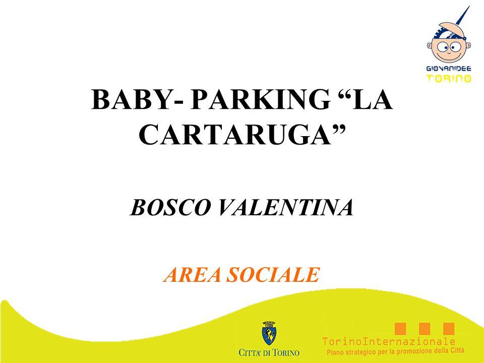 BABY- PARKING LA CARTARUGA BOSCO VALENTINA AREA SOCIALE