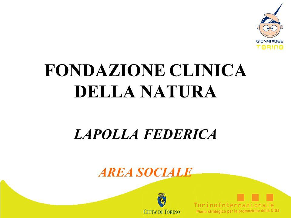 FONDAZIONE CLINICA DELLA NATURA LAPOLLA FEDERICA AREA SOCIALE