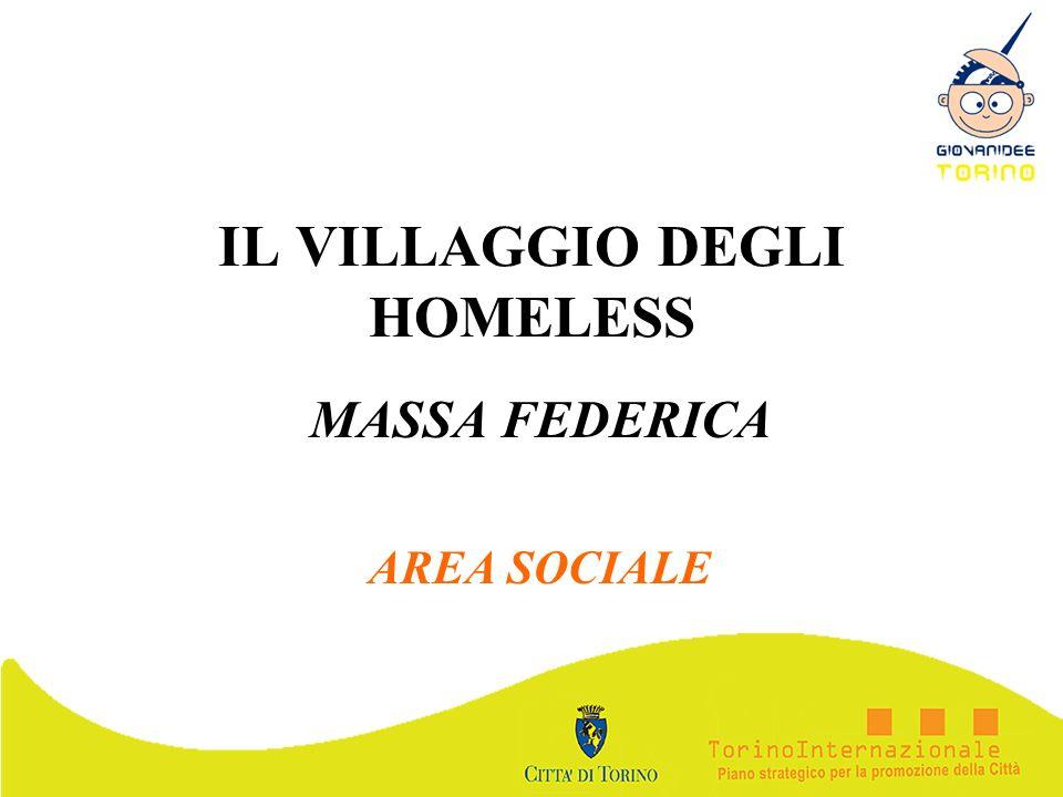 IL VILLAGGIO DEGLI HOMELESS MASSA FEDERICA AREA SOCIALE