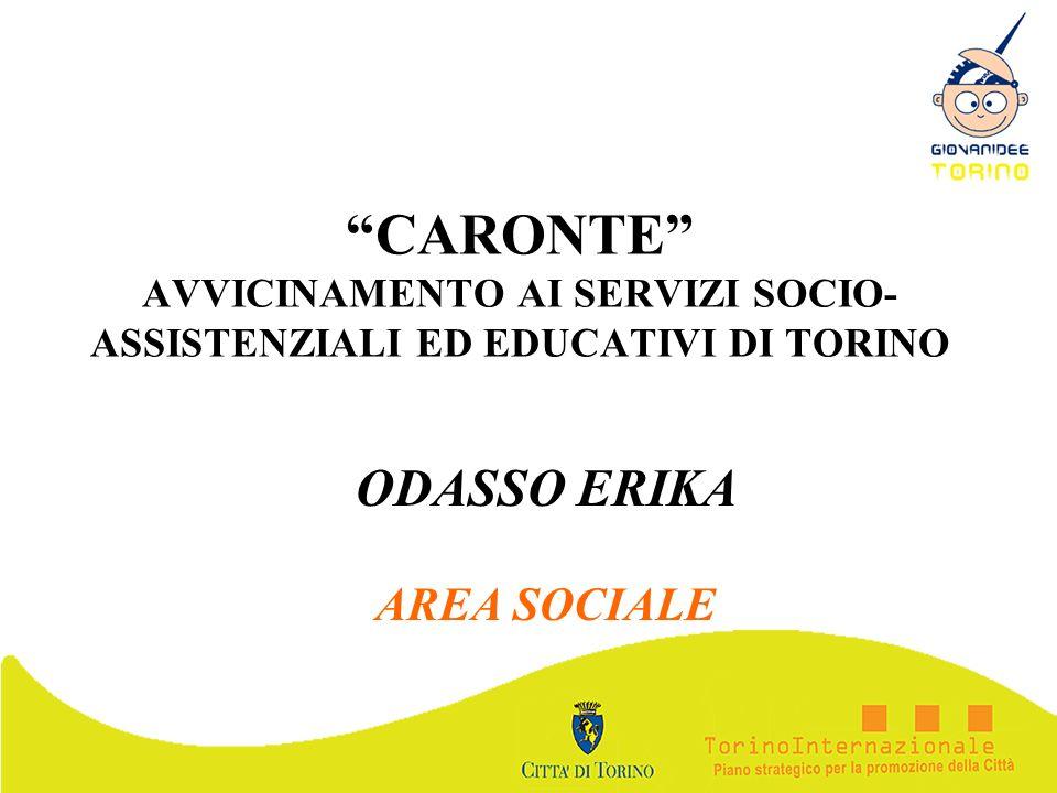CARONTE AVVICINAMENTO AI SERVIZI SOCIO- ASSISTENZIALI ED EDUCATIVI DI TORINO ODASSO ERIKA AREA SOCIALE