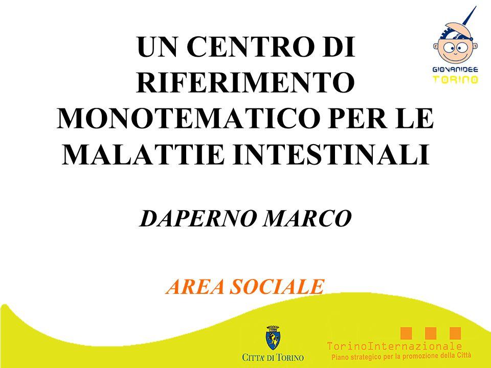 UN CENTRO DI RIFERIMENTO MONOTEMATICO PER LE MALATTIE INTESTINALI DAPERNO MARCO AREA SOCIALE