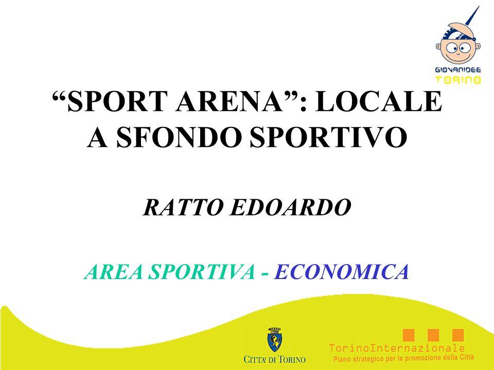 SPORT ARENA: LOCALE A SFONDO SPORTIVO RATTO EDOARDO AREA SPORTIVA - ECONOMICA
