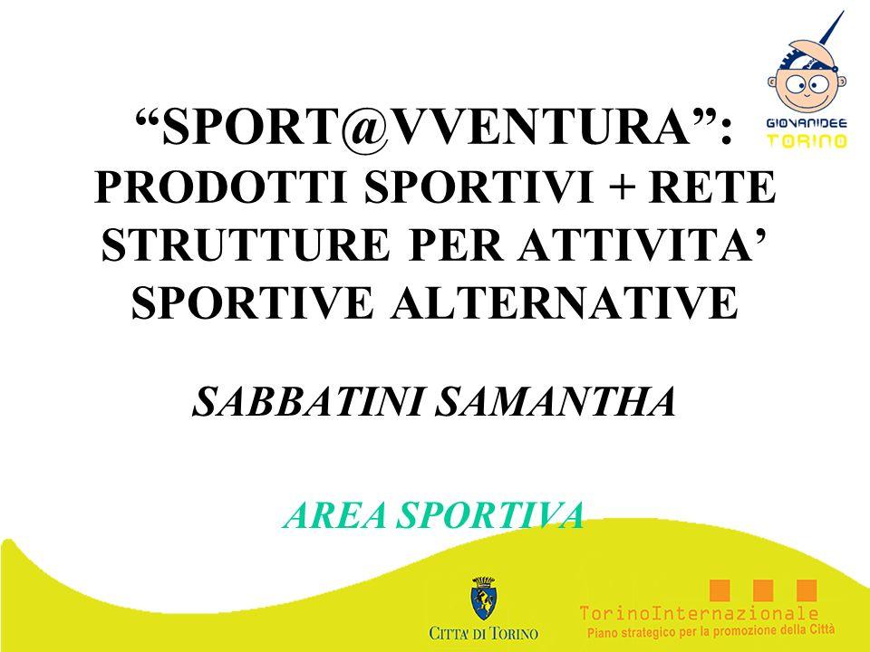 SPORT@VVENTURA: PRODOTTI SPORTIVI + RETE STRUTTURE PER ATTIVITA SPORTIVE ALTERNATIVE SABBATINI SAMANTHA AREA SPORTIVA