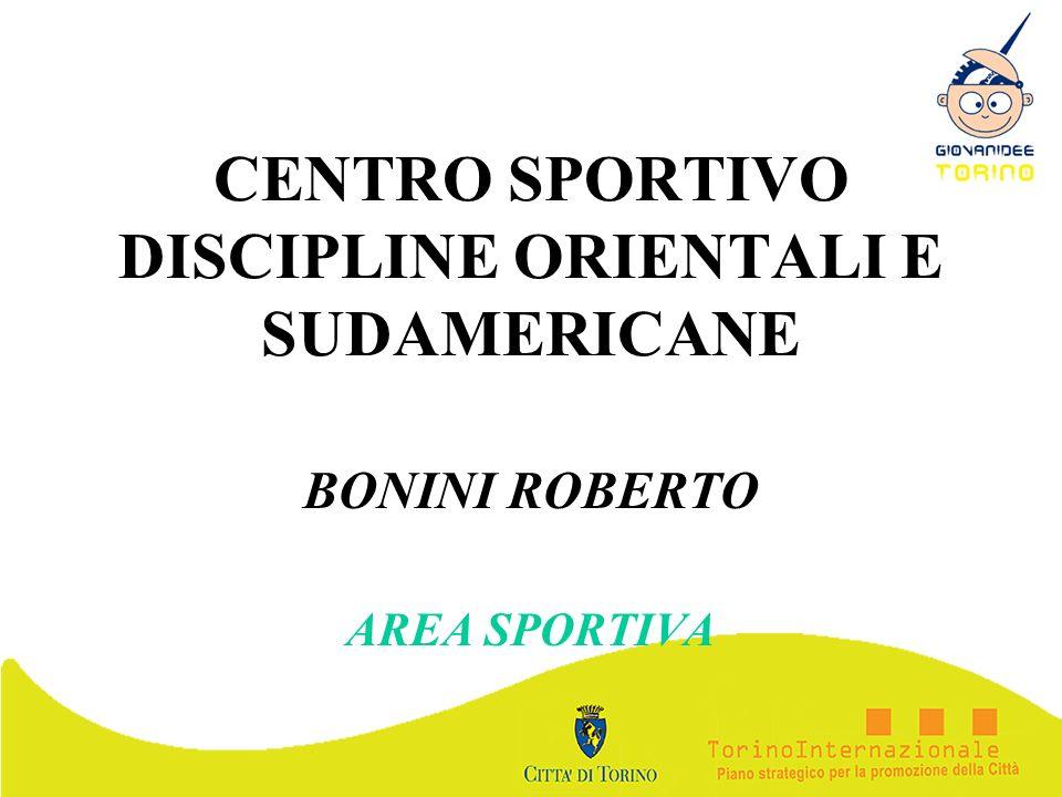 CENTRO SPORTIVO DISCIPLINE ORIENTALI E SUDAMERICANE BONINI ROBERTO AREA SPORTIVA