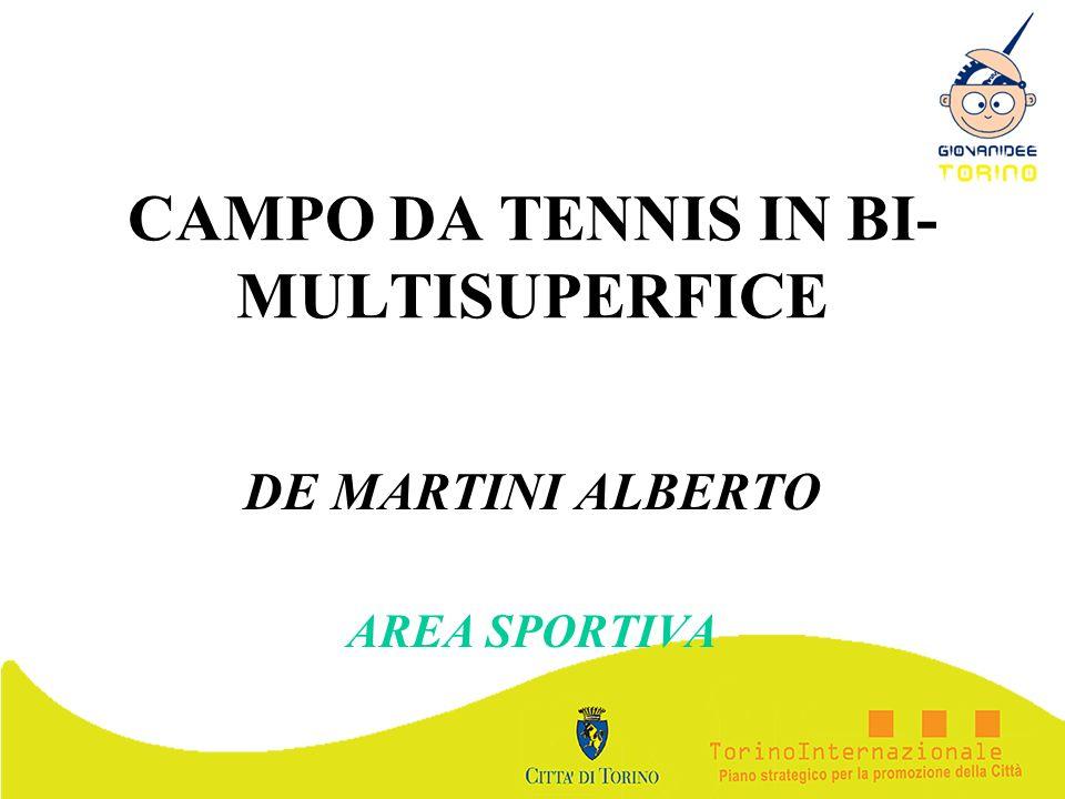 CAMPO DA TENNIS IN BI- MULTISUPERFICE DE MARTINI ALBERTO AREA SPORTIVA