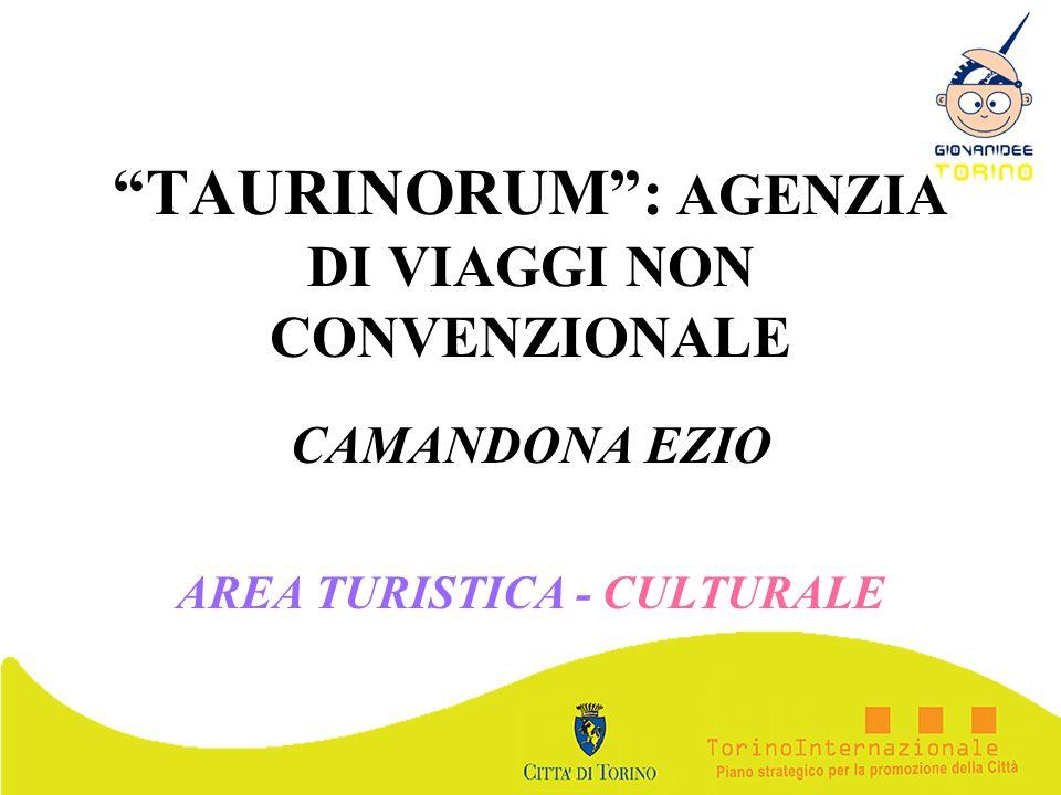 TAURINORUM: AGENZIA DI VIAGGI NON CONVENZIONALE CAMANDONA EZIO AREA TURISTICA - CULTURALE