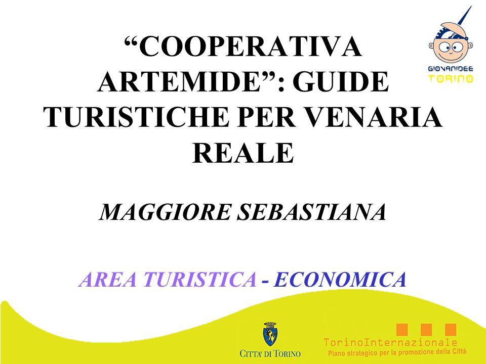 COOPERATIVA ARTEMIDE: GUIDE TURISTICHE PER VENARIA REALE MAGGIORE SEBASTIANA AREA TURISTICA - ECONOMICA
