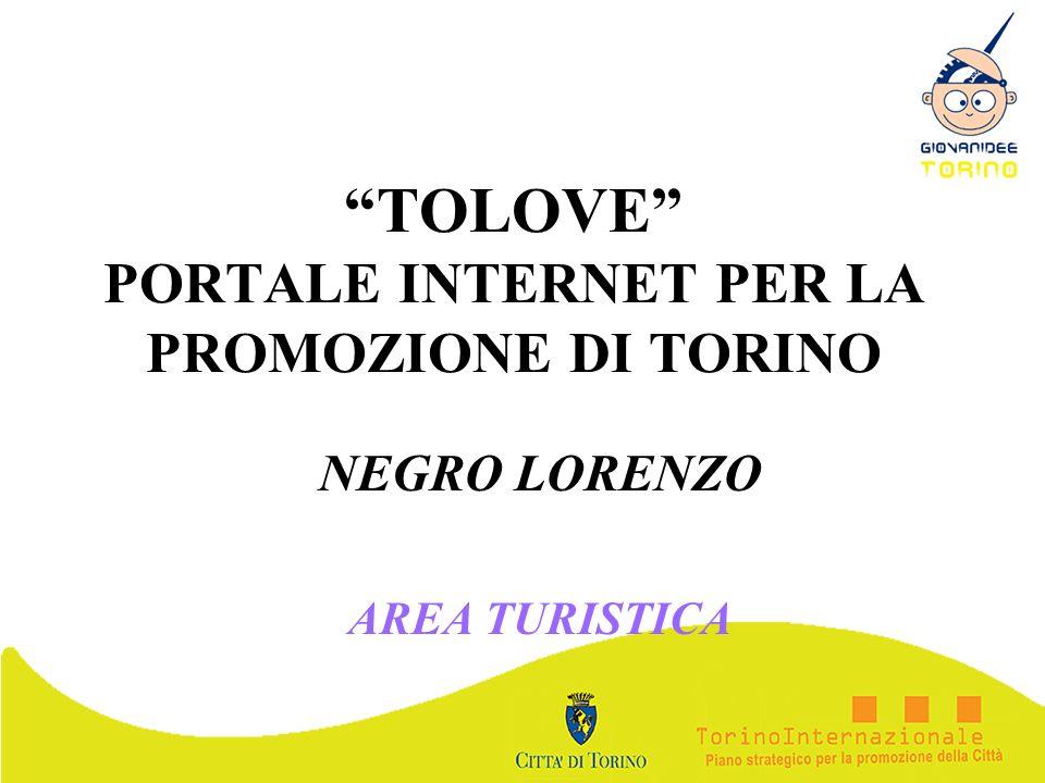 TOLOVE PORTALE INTERNET PER LA PROMOZIONE DI TORINO NEGRO LORENZO AREA TURISTICA