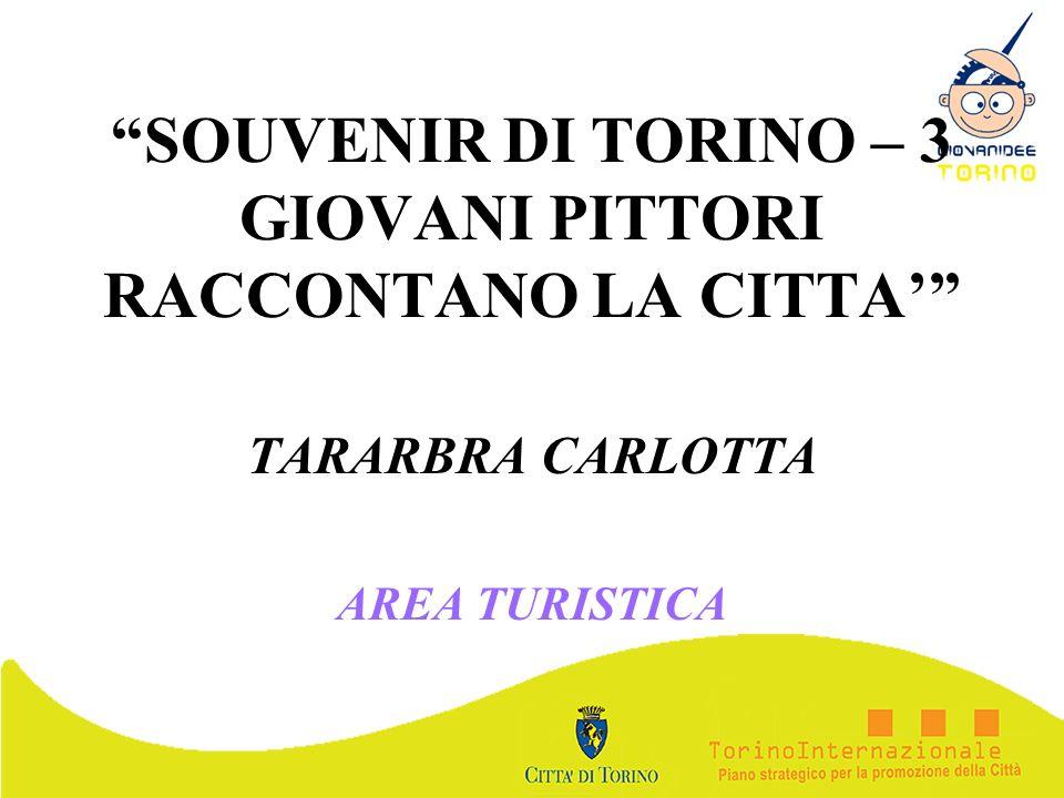 SOUVENIR DI TORINO – 3 GIOVANI PITTORI RACCONTANO LA CITTA TARARBRA CARLOTTA AREA TURISTICA