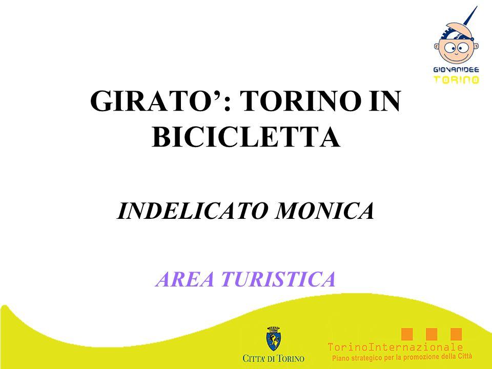 GIRATO: TORINO IN BICICLETTA INDELICATO MONICA AREA TURISTICA