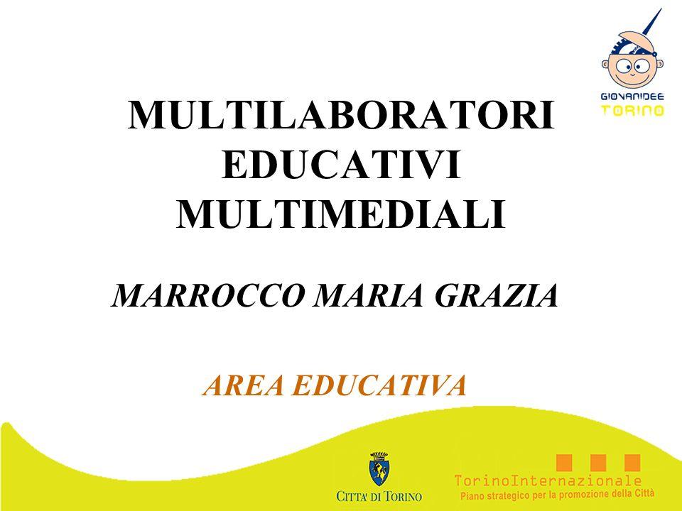 MULTILABORATORI EDUCATIVI MULTIMEDIALI MARROCCO MARIA GRAZIA AREA EDUCATIVA