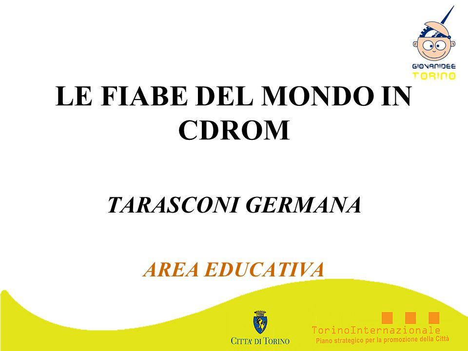 LE FIABE DEL MONDO IN CDROM TARASCONI GERMANA AREA EDUCATIVA