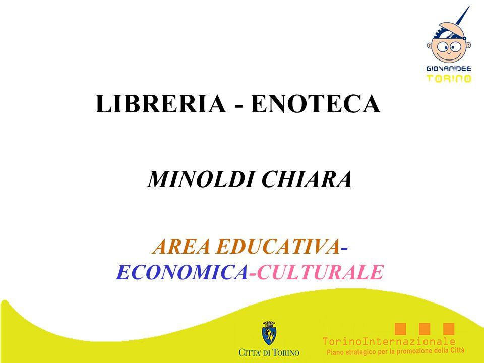 LIBRERIA - ENOTECA MINOLDI CHIARA AREA EDUCATIVA- ECONOMICA-CULTURALE