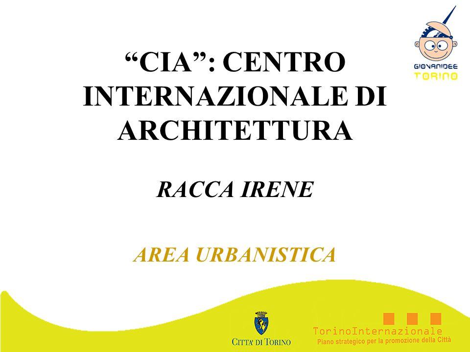 CIA: CENTRO INTERNAZIONALE DI ARCHITETTURA RACCA IRENE AREA URBANISTICA