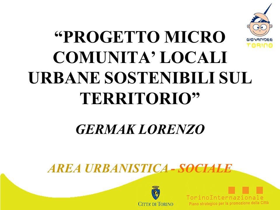 PROGETTO MICRO COMUNITA LOCALI URBANE SOSTENIBILI SUL TERRITORIO GERMAK LORENZO AREA URBANISTICA - SOCIALE