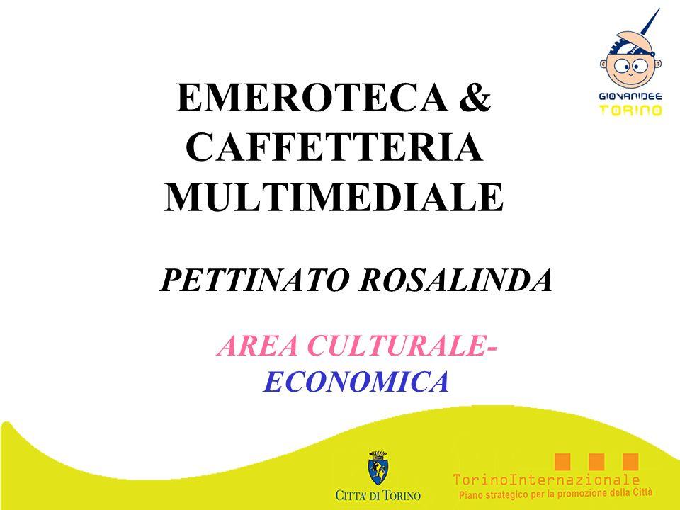 EMEROTECA & CAFFETTERIA MULTIMEDIALE PETTINATO ROSALINDA AREA CULTURALE- ECONOMICA