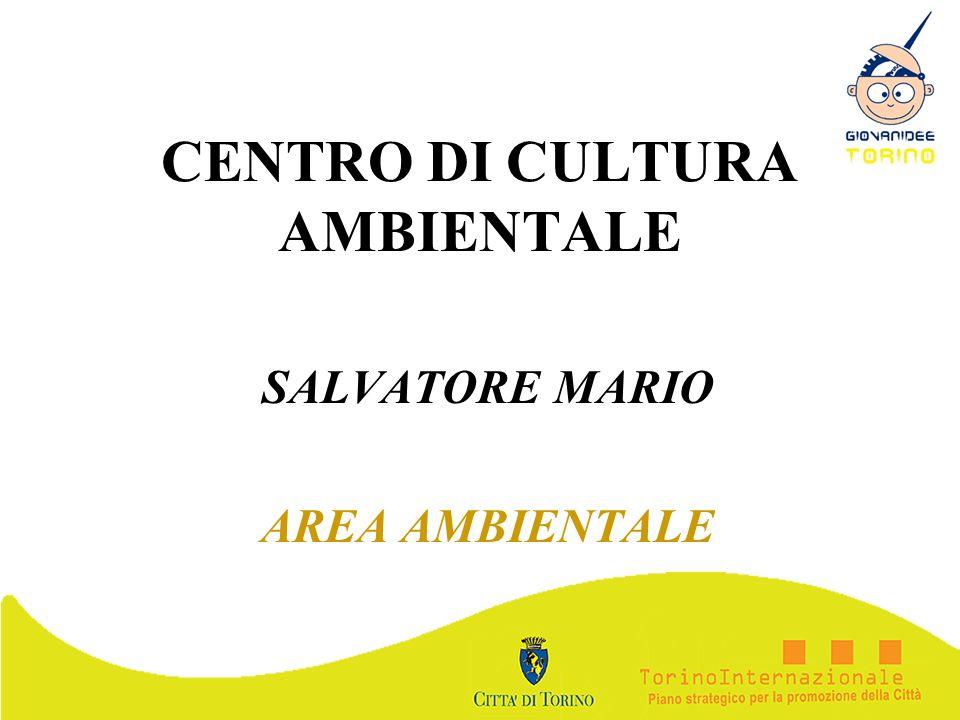 CENTRO DI CULTURA AMBIENTALE SALVATORE MARIO AREA AMBIENTALE