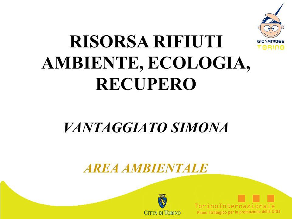 RISORSA RIFIUTI AMBIENTE, ECOLOGIA, RECUPERO VANTAGGIATO SIMONA AREA AMBIENTALE
