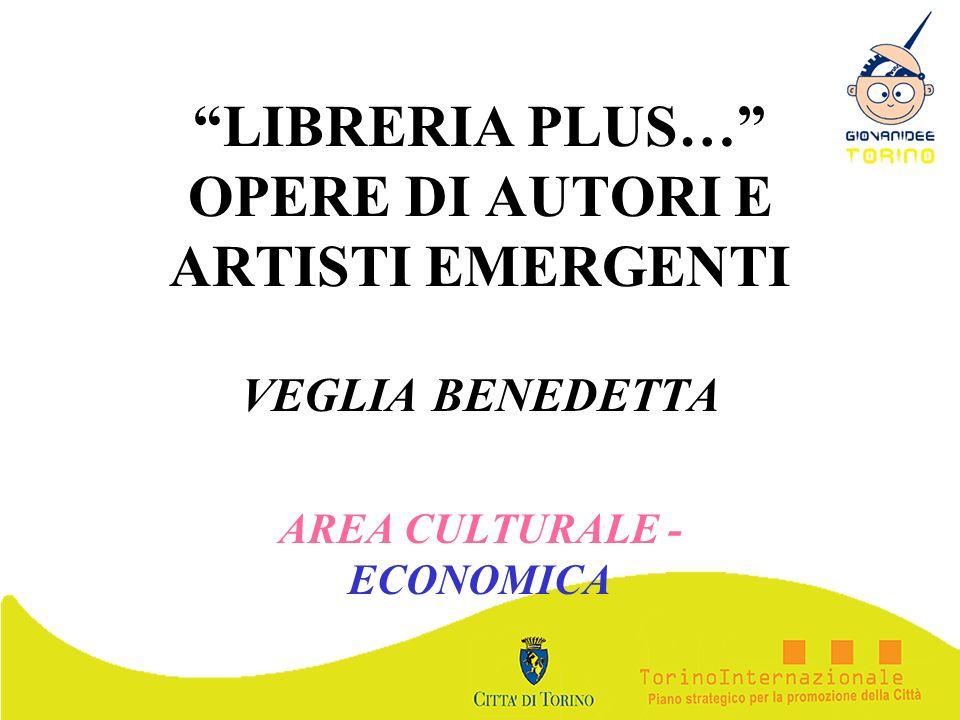 LIBRERIA PLUS… OPERE DI AUTORI E ARTISTI EMERGENTI VEGLIA BENEDETTA AREA CULTURALE - ECONOMICA