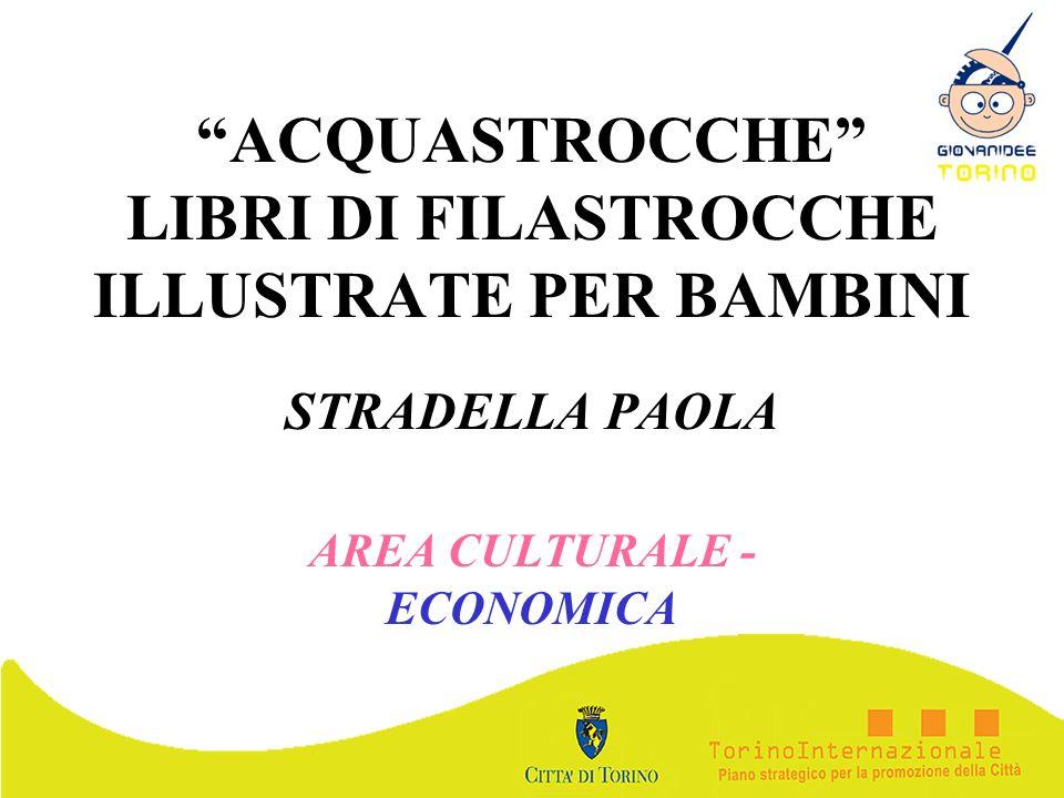 ACQUASTROCCHE LIBRI DI FILASTROCCHE ILLUSTRATE PER BAMBINI STRADELLA PAOLA AREA CULTURALE - ECONOMICA
