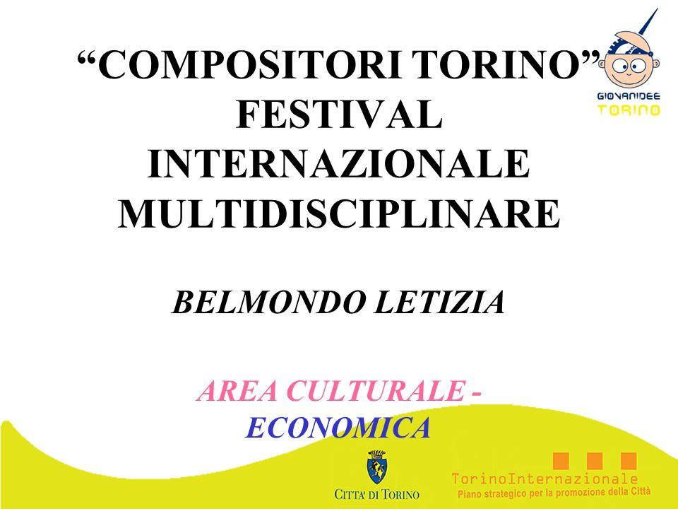 COMPOSITORI TORINO FESTIVAL INTERNAZIONALE MULTIDISCIPLINARE BELMONDO LETIZIA AREA CULTURALE - ECONOMICA