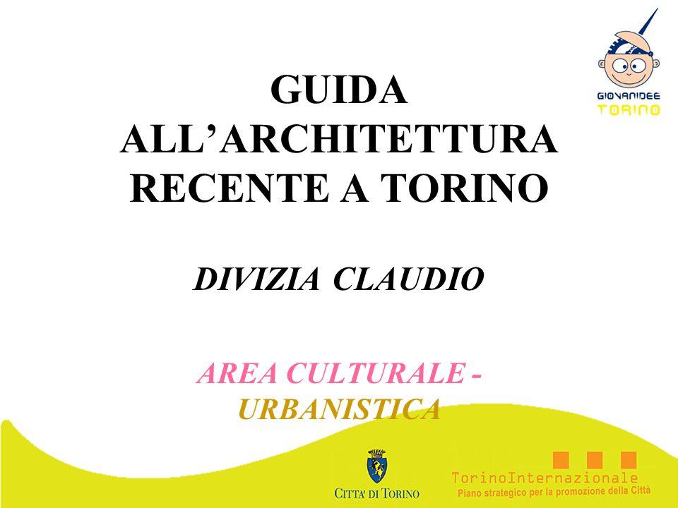 GUIDA ALLARCHITETTURA RECENTE A TORINO DIVIZIA CLAUDIO AREA CULTURALE - URBANISTICA