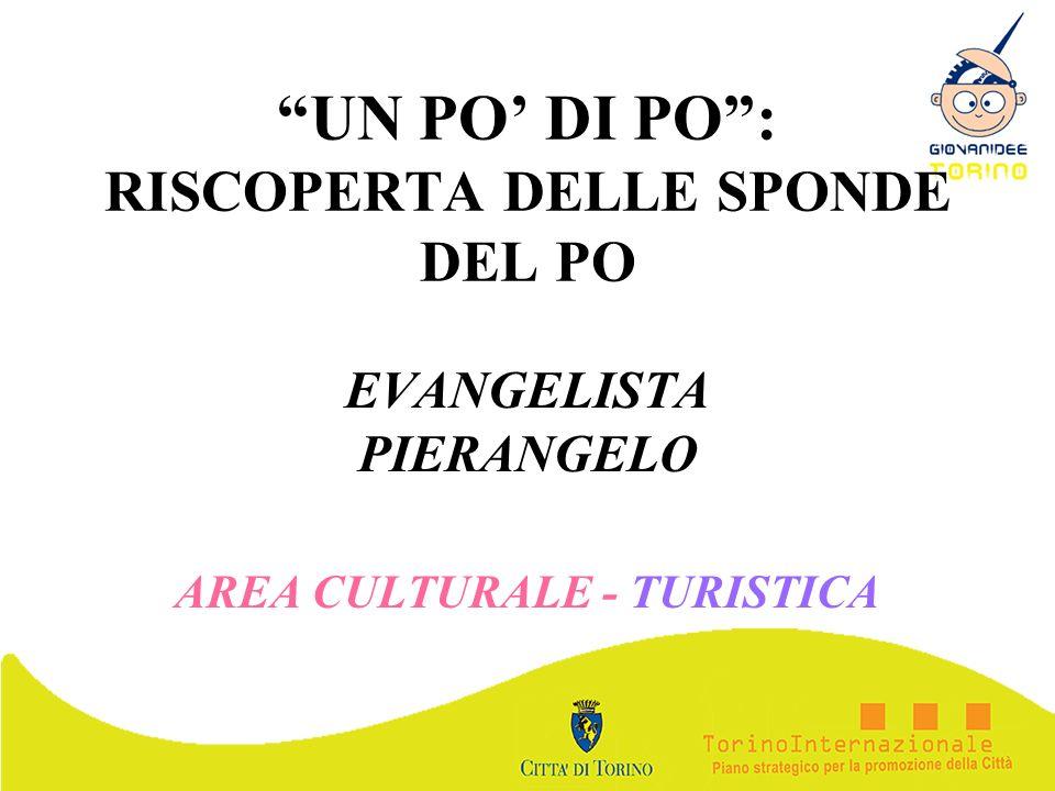 UN PO DI PO: RISCOPERTA DELLE SPONDE DEL PO EVANGELISTA PIERANGELO AREA CULTURALE - TURISTICA