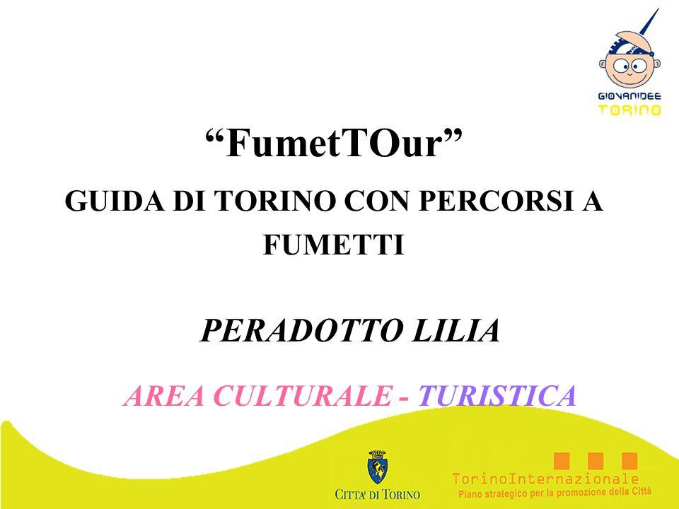 FumetTOur GUIDA DI TORINO CON PERCORSI A FUMETTI PERADOTTO LILIA AREA CULTURALE - TURISTICA