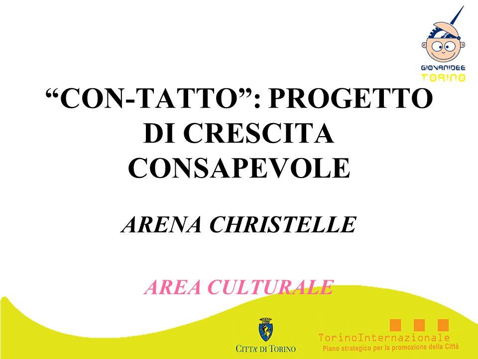 CON-TATTO: PROGETTO DI CRESCITA CONSAPEVOLE ARENA CHRISTELLE AREA CULTURALE