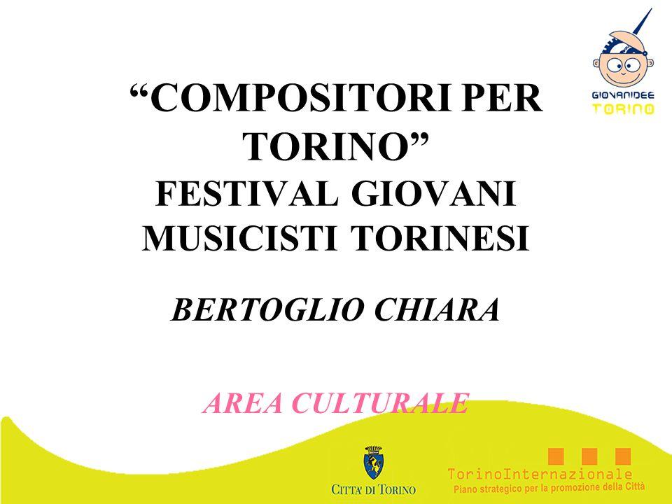 COMPOSITORI PER TORINO FESTIVAL GIOVANI MUSICISTI TORINESI BERTOGLIO CHIARA AREA CULTURALE