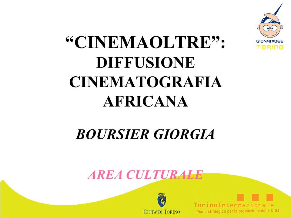 CINEMAOLTRE: DIFFUSIONE CINEMATOGRAFIA AFRICANA BOURSIER GIORGIA AREA CULTURALE