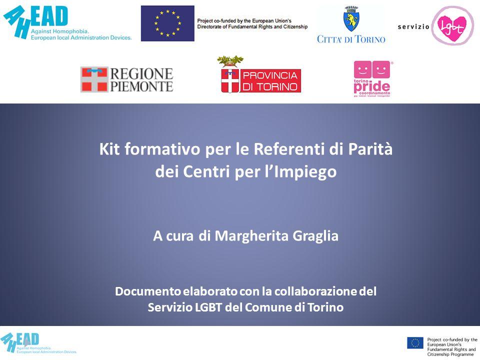 Kit formativo per le Referenti di Parità dei Centri per lImpiego A cura di Margherita Graglia Documento elaborato con la collaborazione del Servizio L