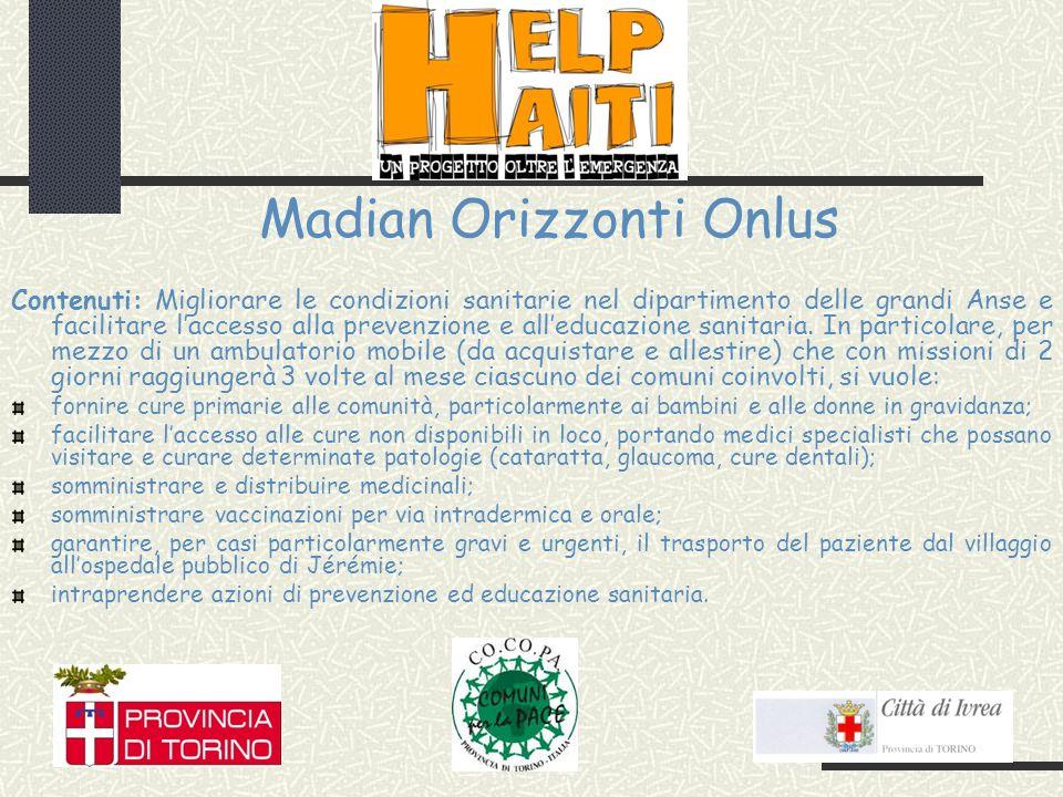Madian Orizzonti Onlus Contenuti: Migliorare le condizioni sanitarie nel dipartimento delle grandi Anse e facilitare laccesso alla prevenzione e alleducazione sanitaria.