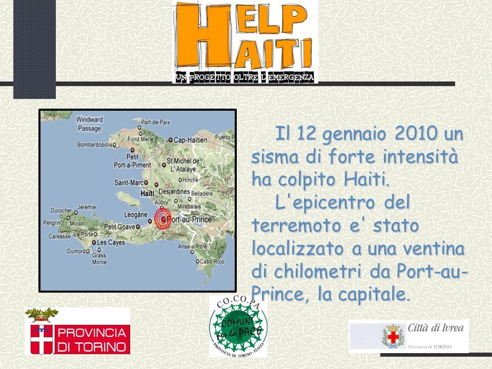 Il 12 gennaio 2010 un sisma di forte intensità ha colpito Haiti.