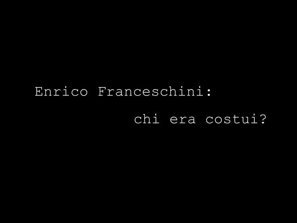 Enrico Franceschini: chi era costui
