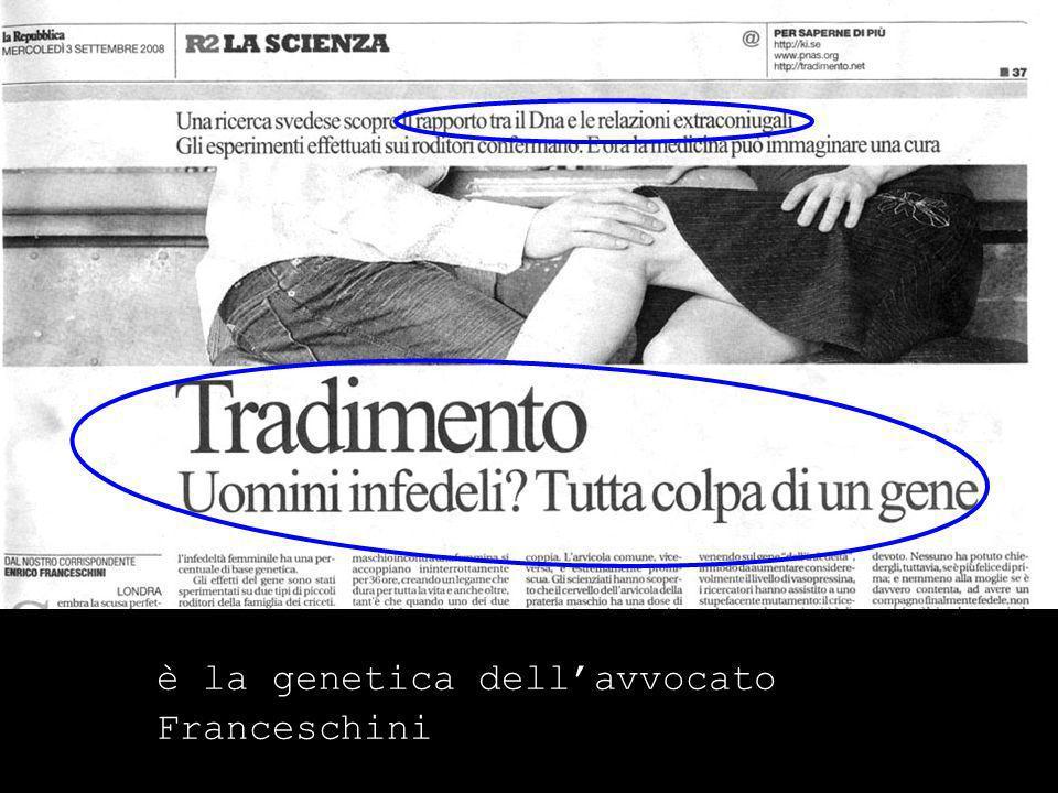 è la genetica dellavvocato Franceschini