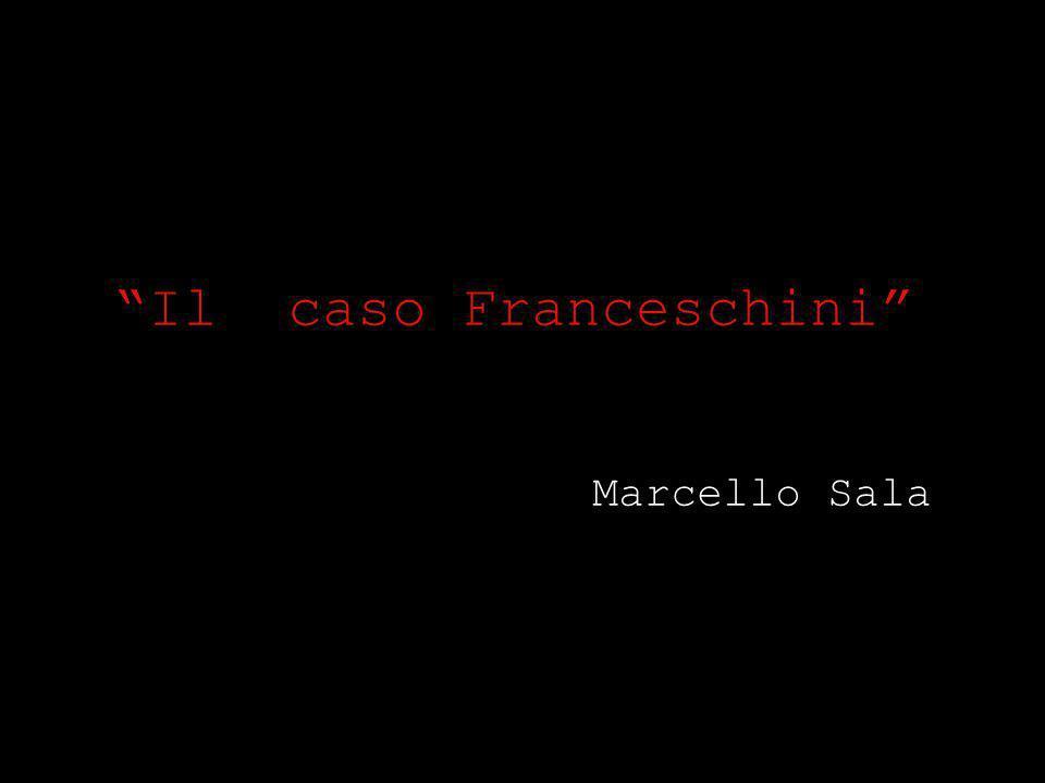 Il caso Franceschini Marcello Sala