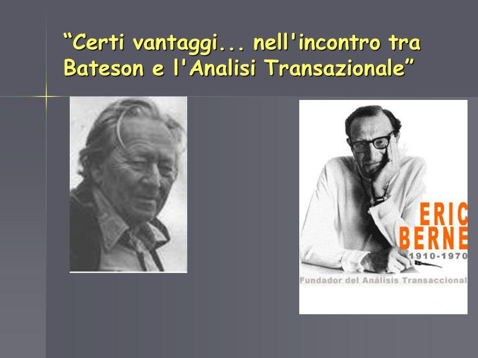 Certi vantaggi... nell'incontro tra Bateson e l'Analisi Transazionale
