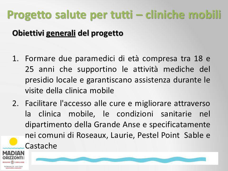 Obiettivi generali del progetto 1.Formare due paramedici di età compresa tra 18 e 25 anni che supportino le attività mediche del presidio locale e gar