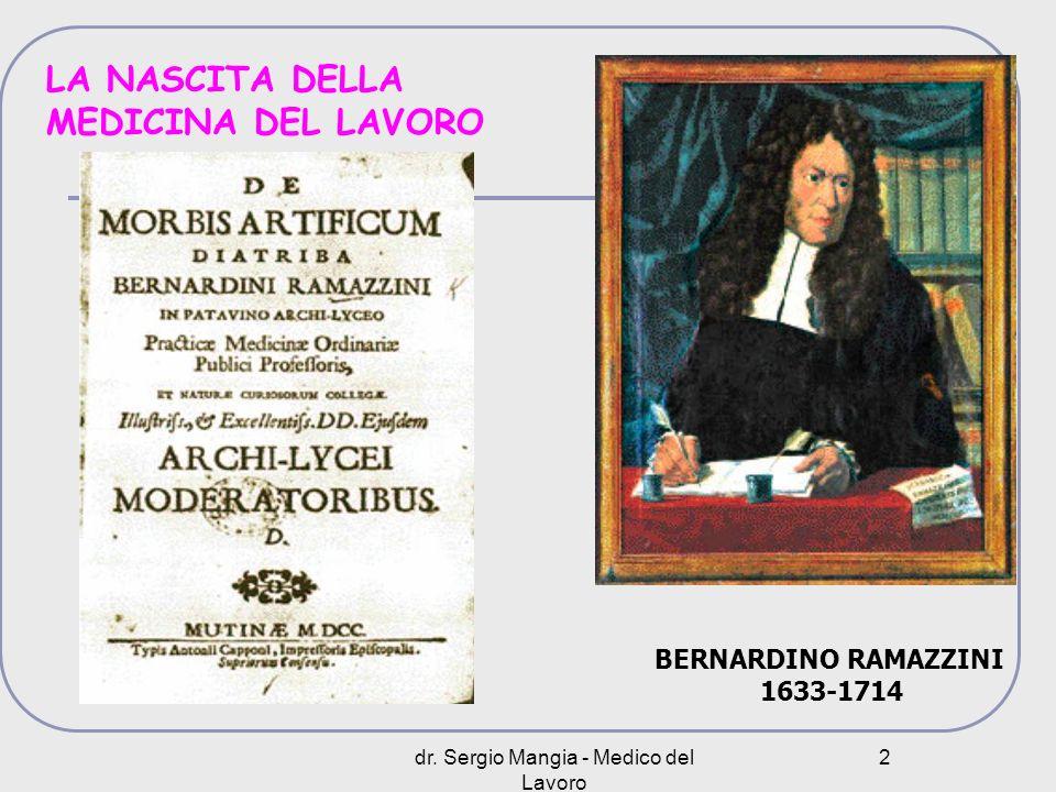 dr. Sergio Mangia - Medico del Lavoro 2 LA NASCITA DELLA MEDICINA DEL LAVORO BERNARDINO RAMAZZINI 1633-1714
