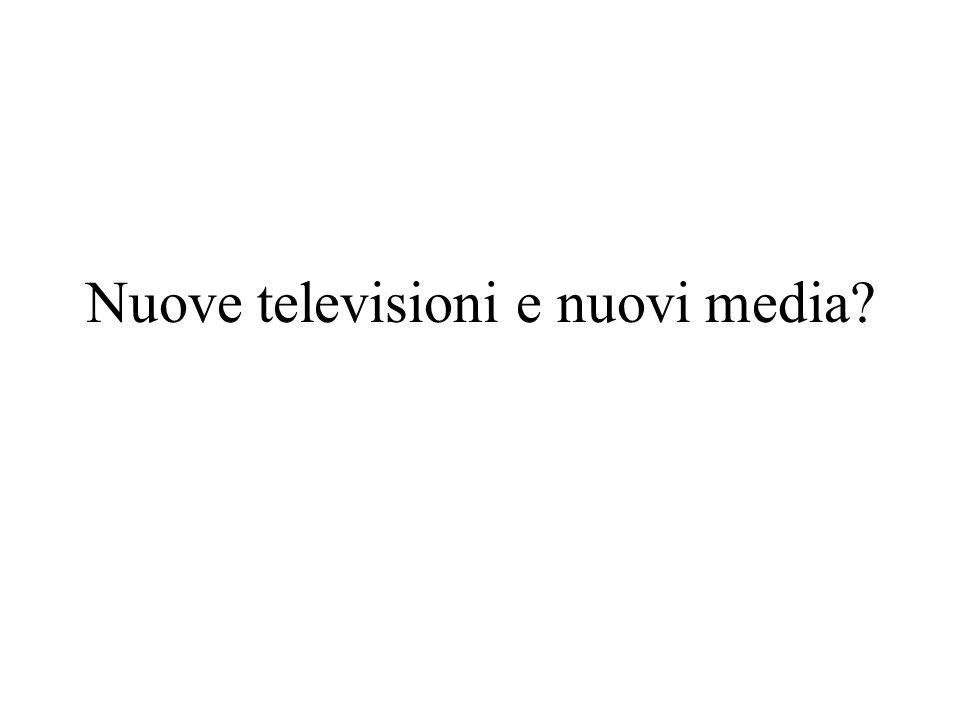 Nuove televisioni e nuovi media
