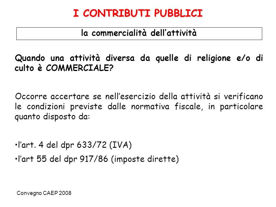 Convegno CAEP 2008 Per questi articoli, è commerciale ogni attività: 1.di cui agli artt.