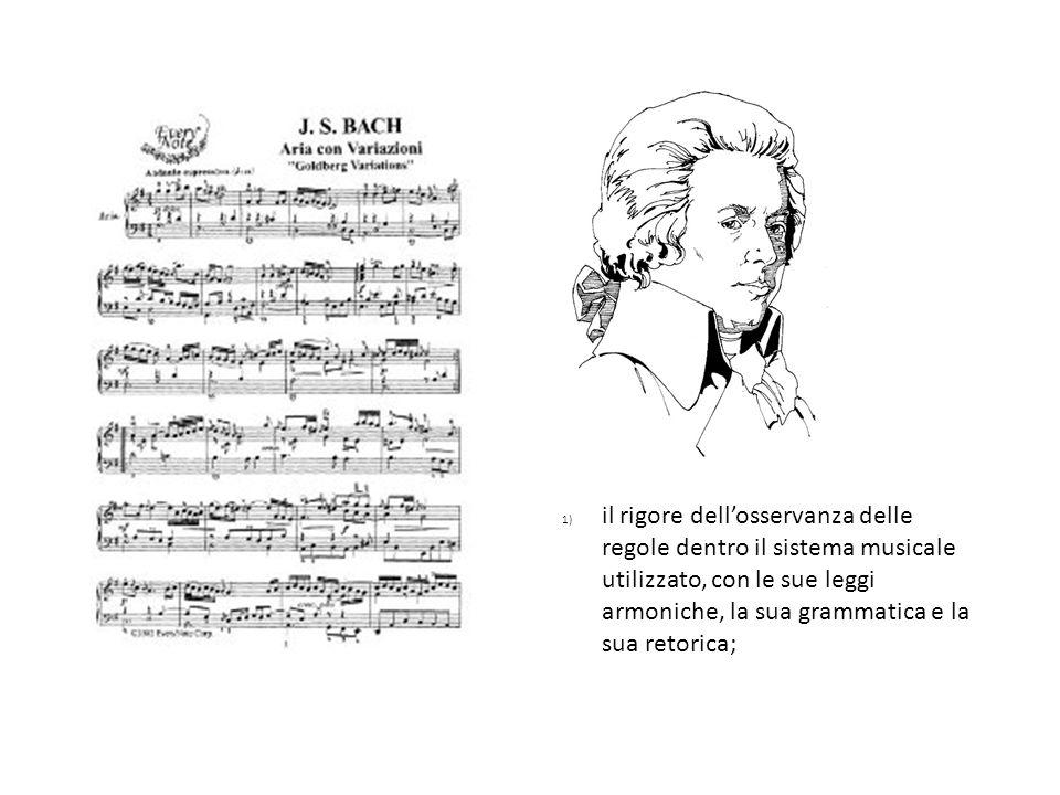 1) il rigore dellosservanza delle regole dentro il sistema musicale utilizzato, con le sue leggi armoniche, la sua grammatica e la sua retorica;