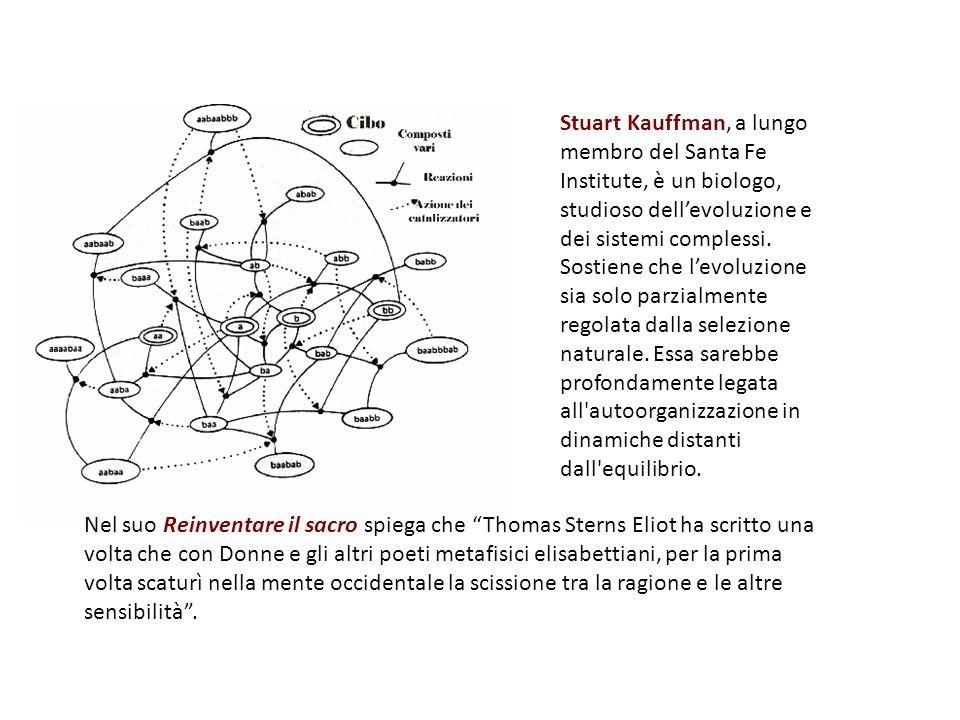Stuart Kauffman, a lungo membro del Santa Fe Institute, è un biologo, studioso dellevoluzione e dei sistemi complessi.