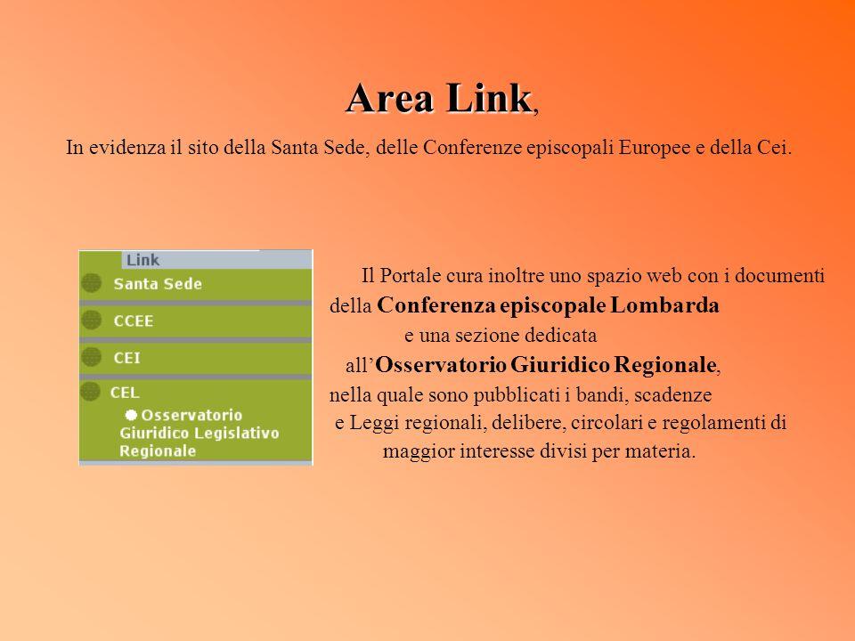 Area Link Area Link, In evidenza il sito della Santa Sede, delle Conferenze episcopali Europee e della Cei. Il Portale cura inoltre uno spazio web con