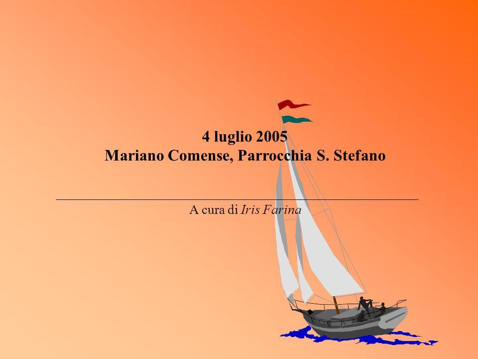 4 luglio 2005 Mariano Comense, Parrocchia S. Stefano A cura di Iris Farina