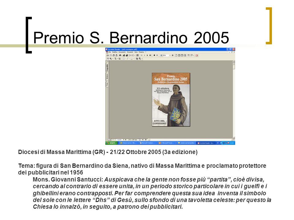 Premio S. Bernardino 2005 Diocesi di Massa Marittima (GR) - 21/22 Ottobre 2005 (3a edizione) Tema: figura di San Bernardino da Siena, nativo di Massa