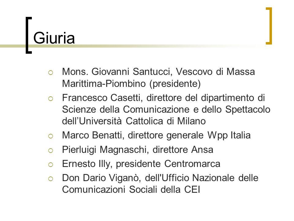 Giuria Mons. Giovanni Santucci, Vescovo di Massa Marittima-Piombino (presidente) Francesco Casetti, direttore del dipartimento di Scienze della Comuni