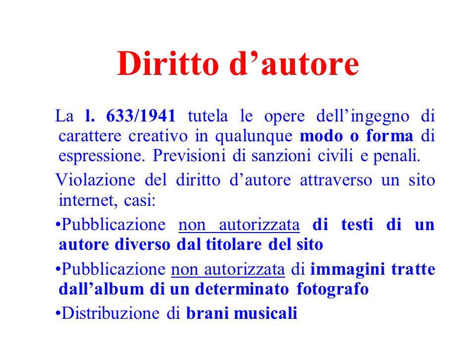 Diritto dautore La l. 633/1941 tutela le opere dellingegno di carattere creativo in qualunque modo o forma di espressione. Previsioni di sanzioni civi