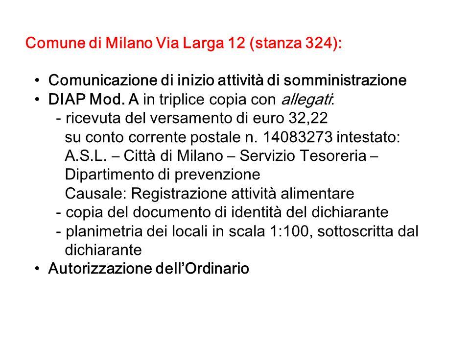 Comune di Milano Via Larga 12 (stanza 324): Comunicazione di inizio attività di somministrazione DIAP Mod. A in triplice copia con allegati: - ricevut